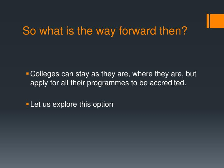 So what is the way forward then?