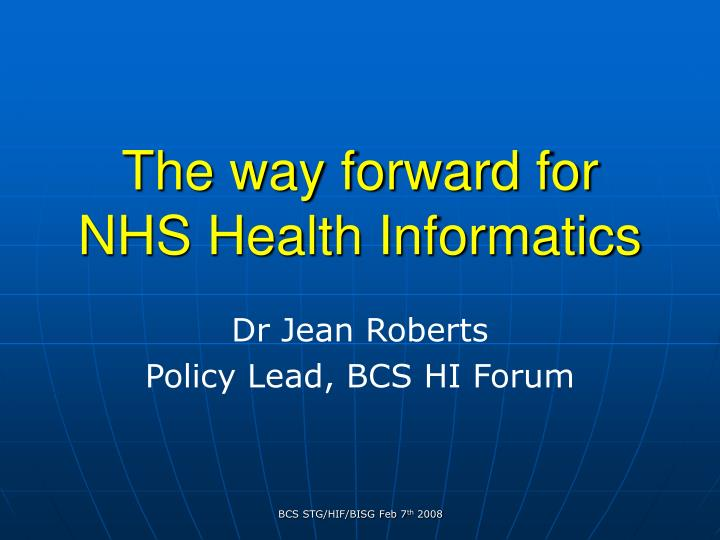 The way forward for nhs health informatics