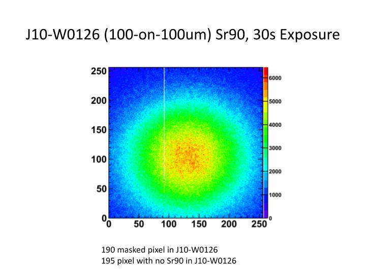J10-W0126 (100-on-100um) Sr90, 30s Exposure