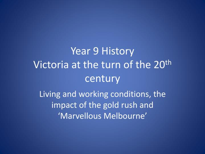 Year 9 history victoria at the turn of the 20 th century