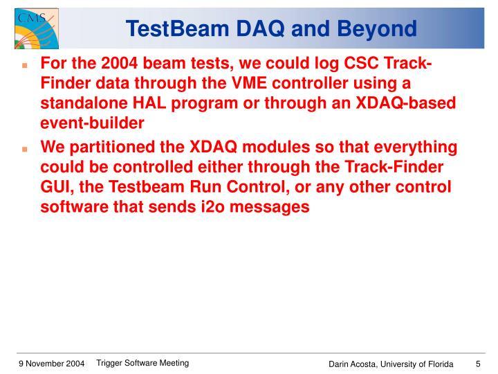 TestBeam DAQ and Beyond