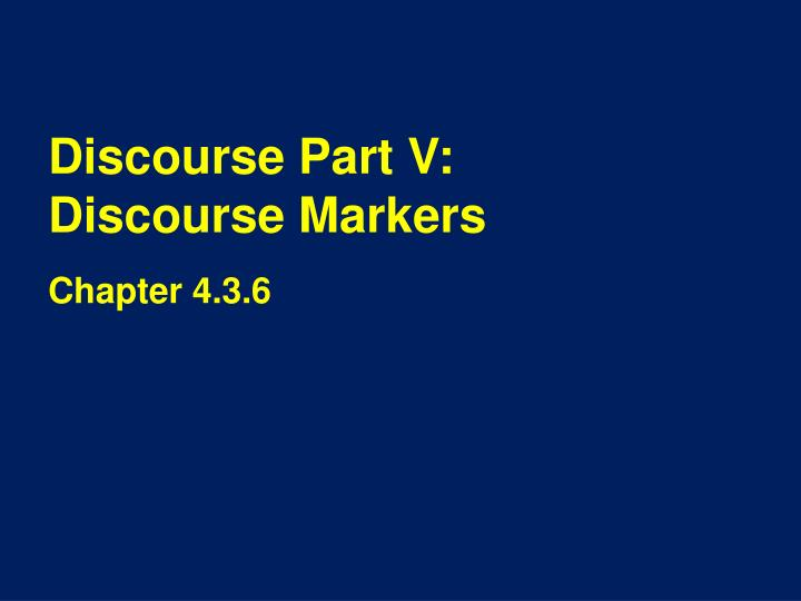 discourse part v discourse markers n.
