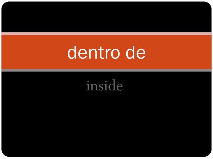dentro de