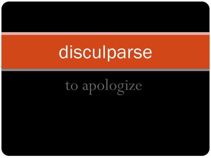 disculparse