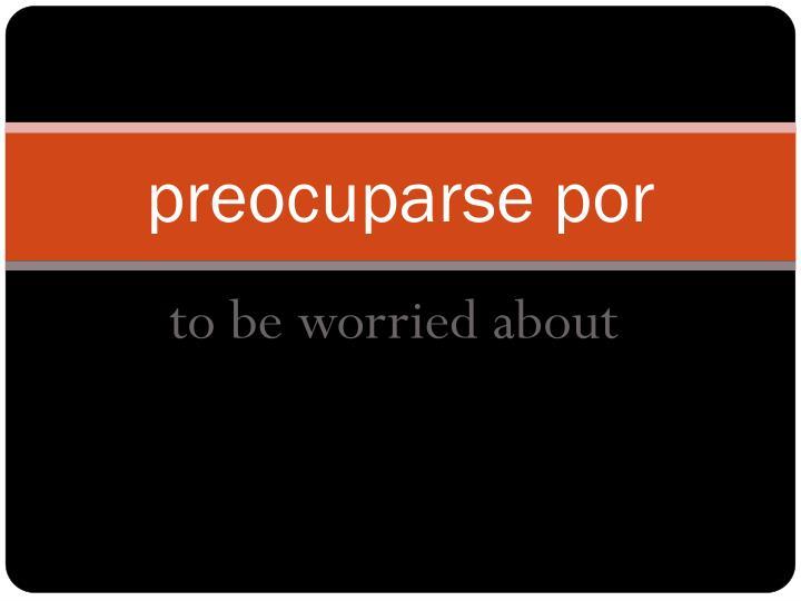 preocuparse por