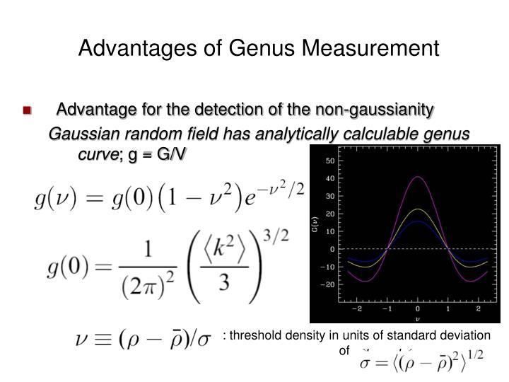 Advantages of Genus Measurement