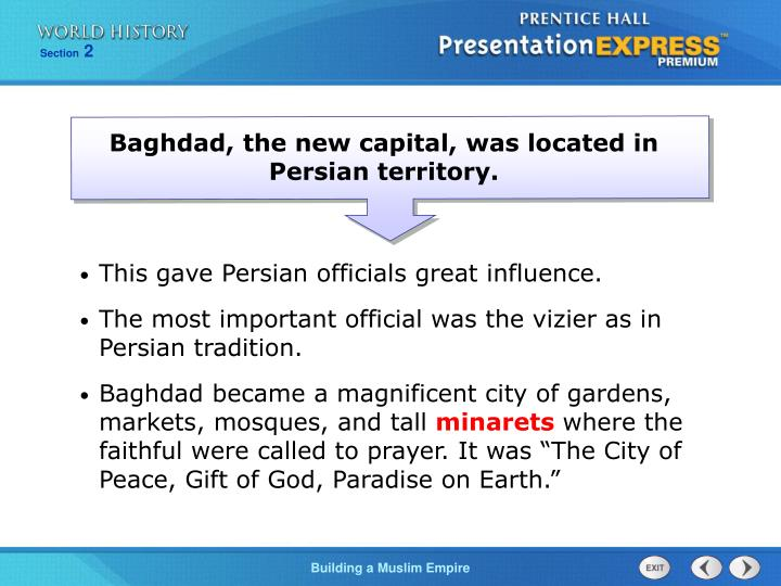 Baghdad, the new capital, was located in Persian territory.
