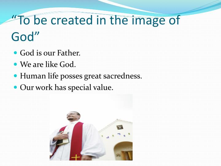 """""""To be created in the image of God"""""""