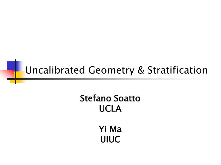 Uncalibrated geometry stratification