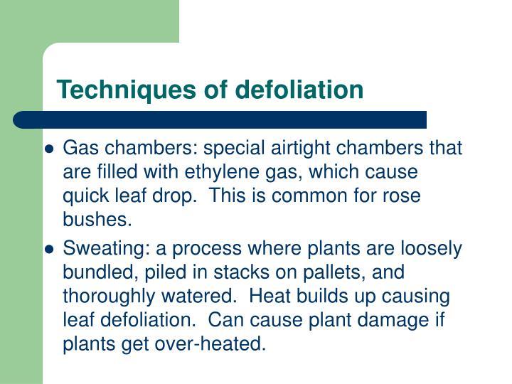 Techniques of defoliation