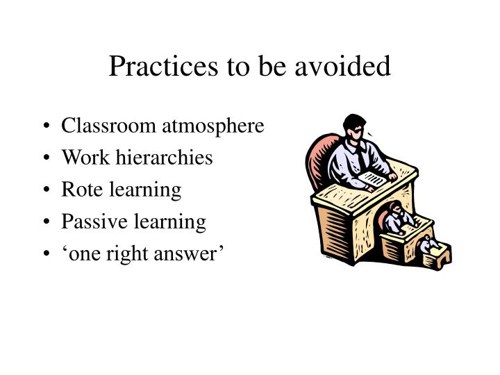 Practices to be avoided