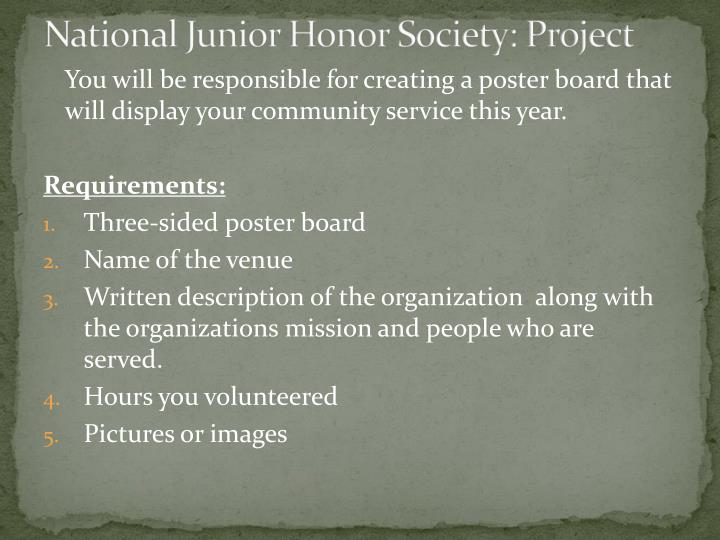 national junior honor society requirements Requirements for membership in national junior honor society, the other four being leadership, service, character, and citizenship.