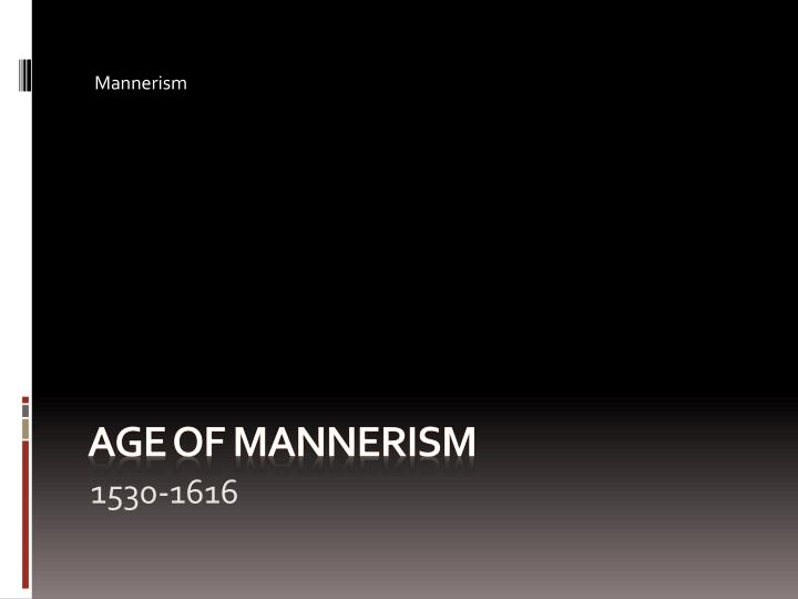 Age of mannerism1