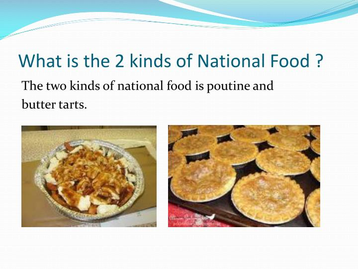 What is the 2 kinds of National Food ?