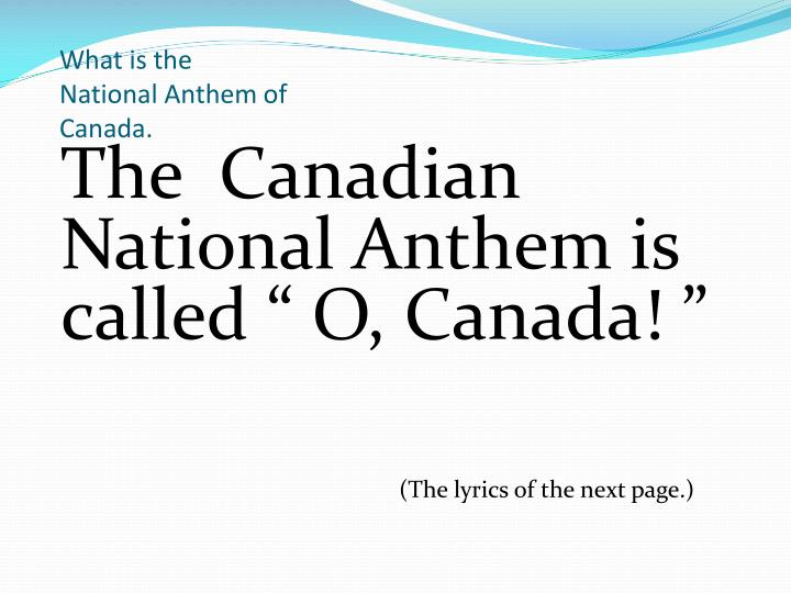 What is the National Anthem of Canada.