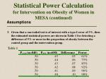 statistical power calculation for intervention on obesity of women in mesa continued