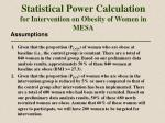 statistical power calculation for intervention on obesity of women in mesa