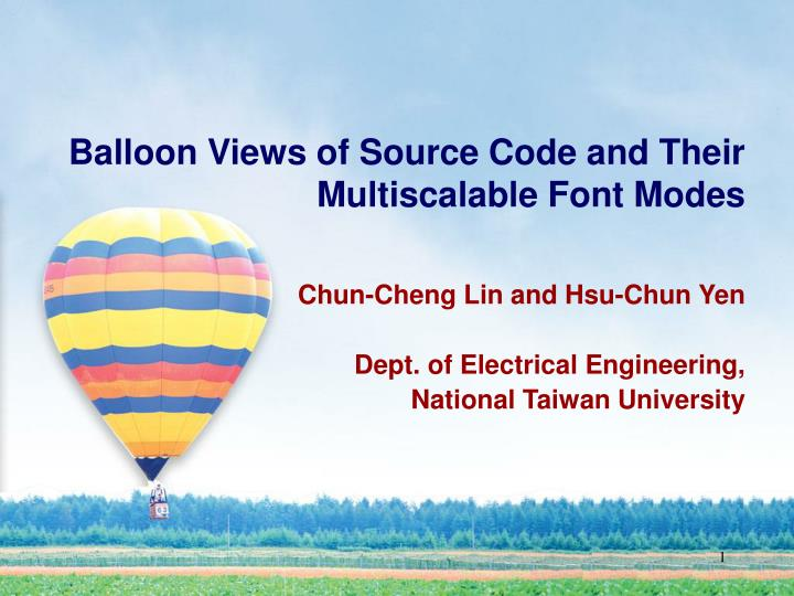 PPT - Balloon Views of Source Code and Their Multiscalable Font