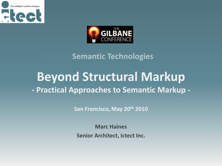 beyond structural markup practical approaches to semantic markup san francisco may 20 th 2010 n.