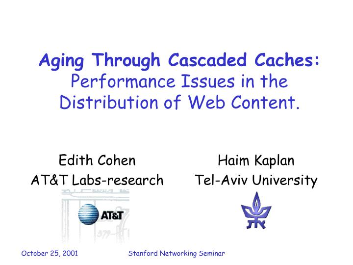Aging through cascaded caches performance issues in the distribution of web content