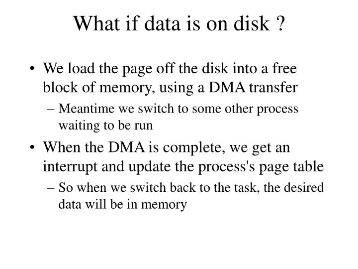 What if data is on disk ?