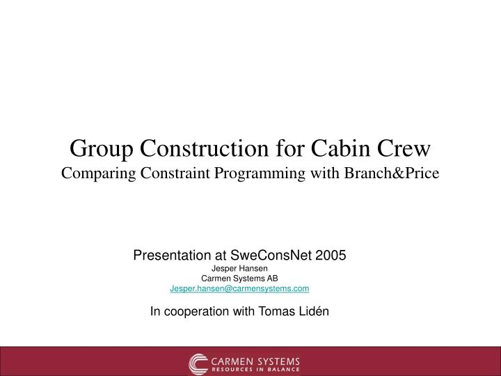 group construction for cabin crew comparing constraint programming with branch price