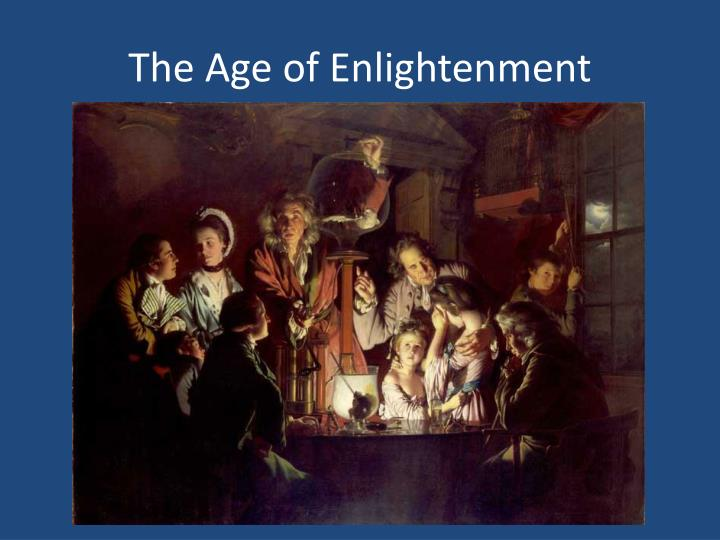 age of enlightenment social and cultural interpretation The age of enlightenment (or simply the enlightenment or age of reason) was an elite cultural movement of intellectuals in 18th century europe that sought to mobilize the power of reason in order to reform society and advance knowledge it promoted intellectual interchange and opposed intolerance and abuses in church and state.