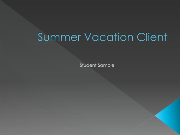 summer vacation client