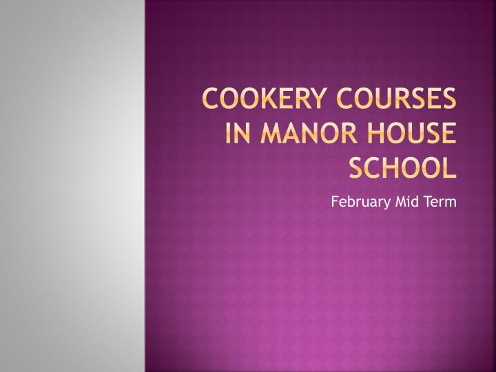 cookery courses in manor house school
