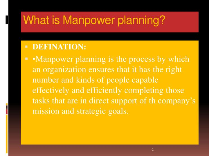 manpower planning Manpower planning manpower planning is the process of forecasting and allocating the optimal crew establishment.