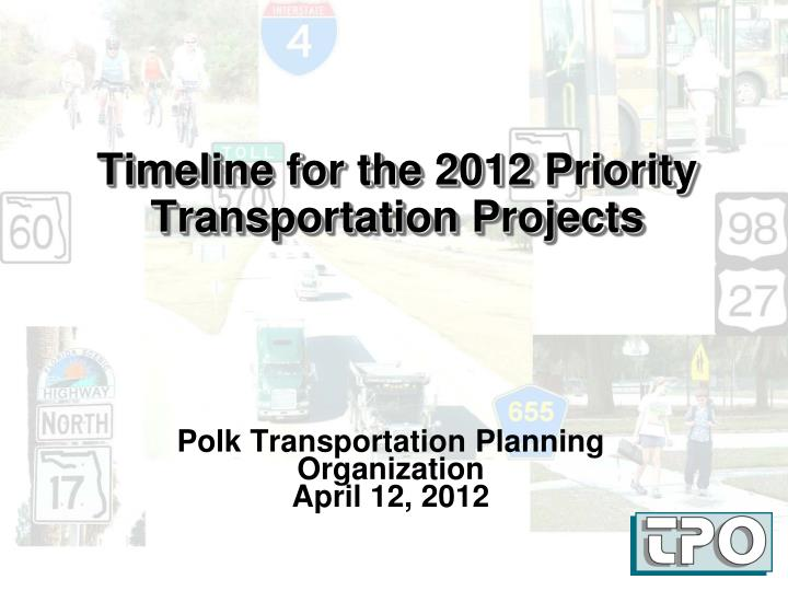 timeline for the 2012 priority transportation projects n.