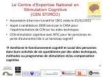 le centre d expertise national en stimulation cognitive cen stimco