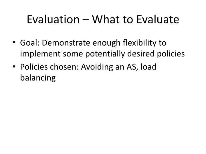 Evaluation – What to Evaluate