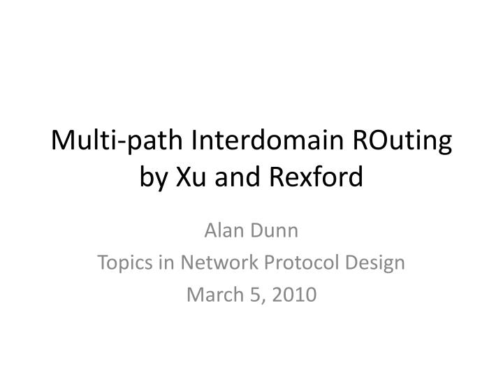 Multi path interdomain routing by xu and rexford