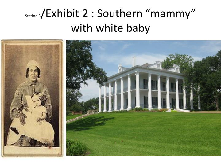 Station 3 exhibit 2 southern mammy with white baby