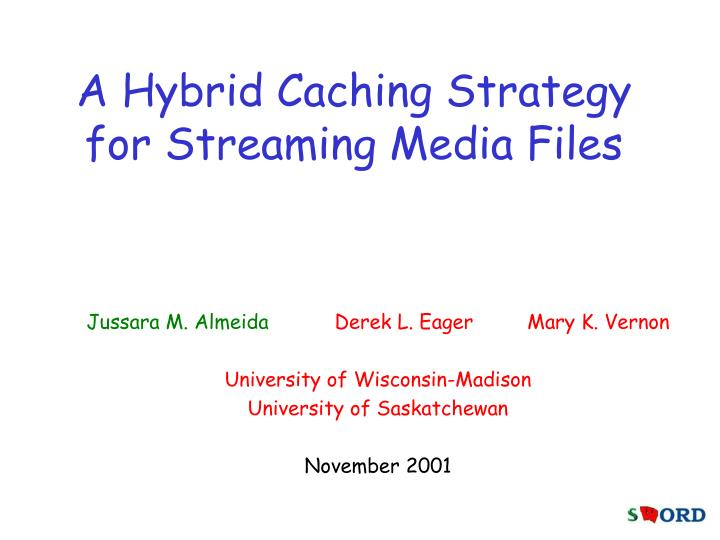 a hybrid caching strategy for streaming media files
