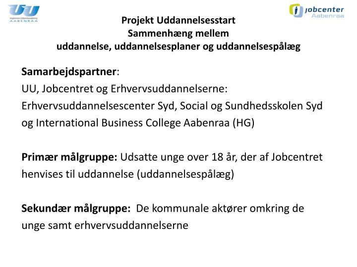 Projekt uddannelsesstart sammenh ng mellem uddannelse uddannelsesplaner og uddannelsesp l g