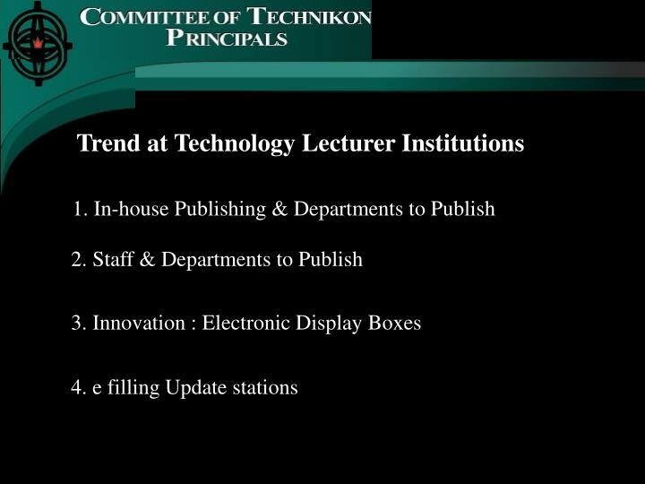 Trend at Technology Lecturer Institutions