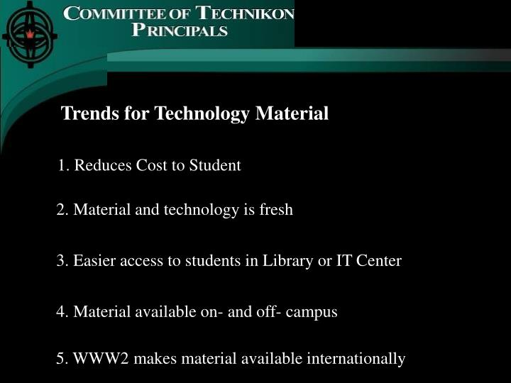 Trends for Technology Material