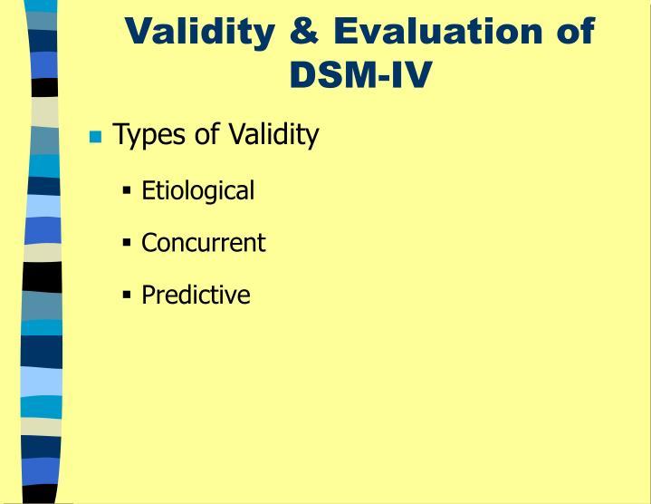 Validity & Evaluation of DSM-IV