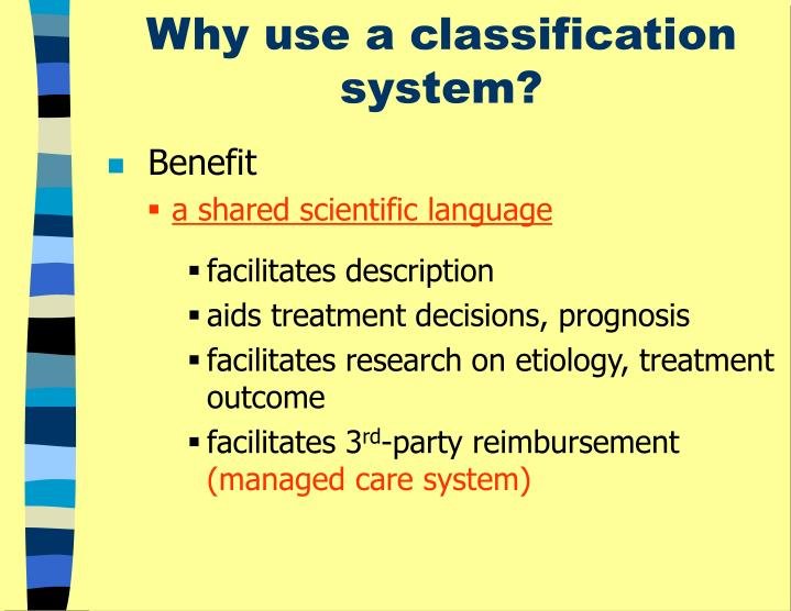 Why use a classification system?