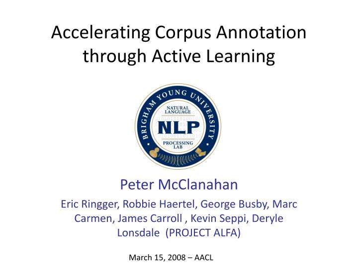 Accelerating Corpus Annotation through Active Learning