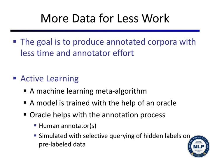 More Data for Less Work