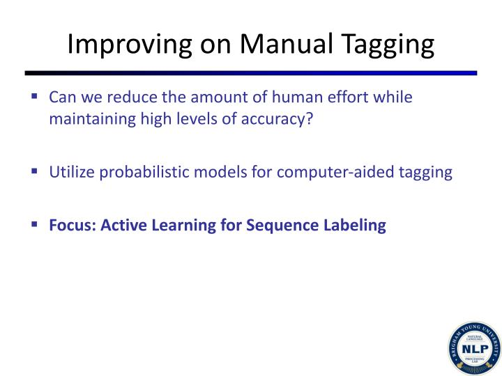 Improving on Manual Tagging