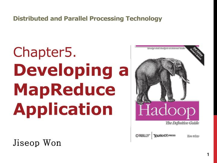 Distributed and parallel processing technology chapter5 developing a mapreduce application