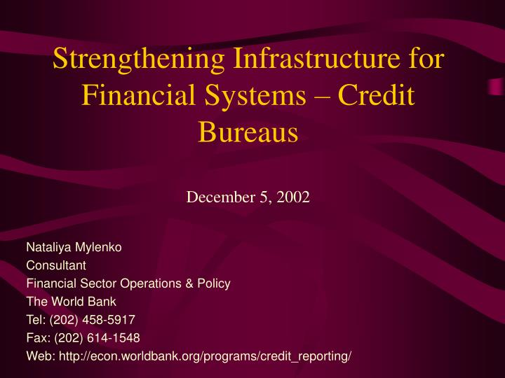 strengthening infrastructure for financial systems credit bureaus december 5 2002 n.