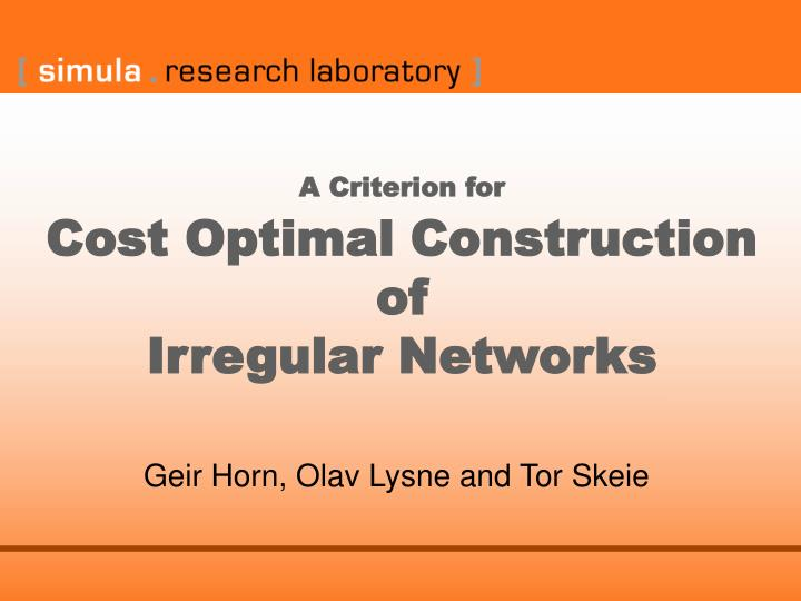 a criterion for cost optimal construction of irregular networks