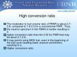 high conversion ratio