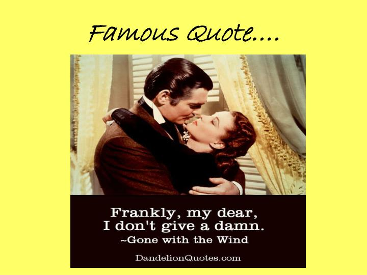 Famous Quote….