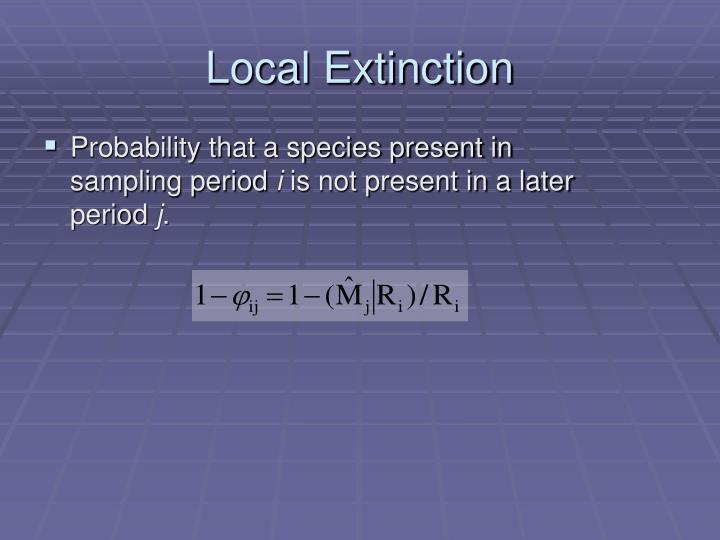Local Extinction